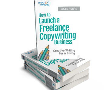 start a copywriting business-creative writing for a living by Jules Horne