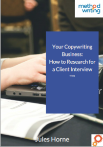 Copywriting tips - how to interview a client - Jules Horne - Method Writing